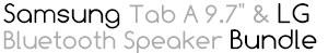 "*Samsung Tab A 9.7"" & LG Bluetooth Speaker Bundle"