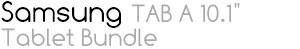 "*Samsung TAB A 10.1"" Tablet Bundle"
